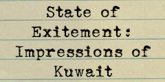 State of Excitement: Impressions of Kuwait